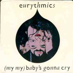 Eurythmics - (My My) Baby's Gonna Cry download mp3 flac