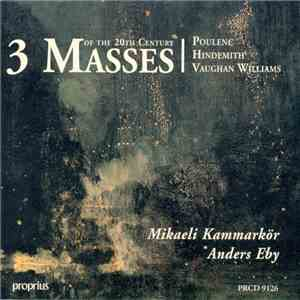 Poulenc / Hindemith / Vaughan Williams - Mikaeli Kammarkör, Anders Eby - 3 Masses Of The 20th Century download free