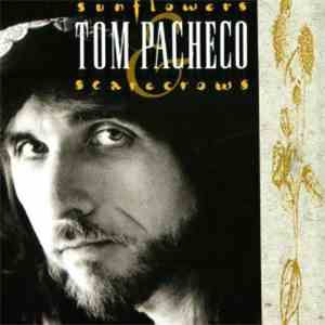 Tom Pacheco - Sunflowers And Scarecrows download free