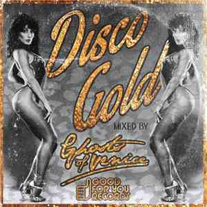 Various - Disco Gold (Mixed By Ghosts Of Venice) download mp3 flac
